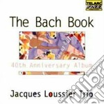THE BACH BOOK 40TH ANNIVERSARY ALBUM cd musicale di Jacques Loussier