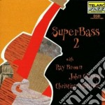 SUPERBASS 2 cd musicale di Ray Brown
