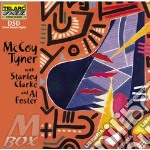 STANLEY CLARKE AND AL FOSTER cd musicale di Tyner Mccoy