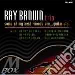 Ray Brown - Some Of My Best Friends Are... Guitarists cd musicale di BROWN RAY TRIO