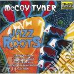 Mccoy Tyner - Jazz Roots cd musicale di TYNER McCOY