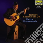 Delta crossroads cd musicale di Jr. Lockwood robert
