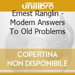 MODERN ANSWERS TO OLD PROBLEMS cd musicale di RANGLIN ERNEST