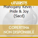 Pride and joy/sacd cd musicale di Kevin Mahogany