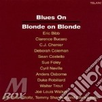 Blonde On Blonde - Blues On cd musicale di ARTISTI VARI