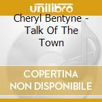 Talk of the town cd musicale di Cheryl Bentyne
