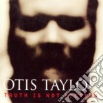 Truth is not fiction cd musicale di Otis Taylor