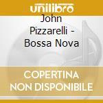 BOSSA NOVA cd musicale di John Pizzarelli