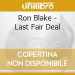 LAST FAIR DEAL cd musicale di BLOCK RORY