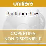 BAR BOOM BLUES cd musicale di ARTISTI VARI