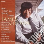 BABY, DON'T YOU TEAR MY CLOTHES cd musicale di COTTON JIMMY