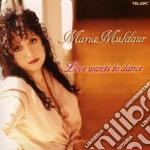 Maria Muldaur - Love Wants To Dance cd musicale di Maria Muldaur