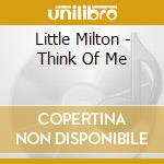 Think of me cd musicale di Milton Little