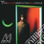 DEFINITION OF A CIRCLE cd musicale di Otis Taylor
