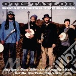 RECAPTURING THE BANJO cd musicale di Otis Taylor