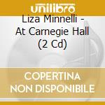At carnegie hall cd musicale di Liza Minnelli