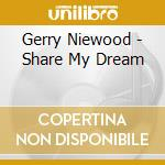 Share my dream cd musicale di Gerry Nienwood