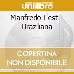 Manfredo Fest - Braziliana cd musicale di Manfredo Fest
