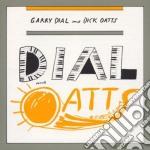 Dial & oatts cd musicale di Dial & oatts
