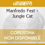 Jungle cat cd musicale di Manfredo Fest