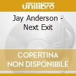 Jay Anderson - Next Exit cd musicale di Jay Anderson