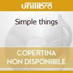 Simple things cd musicale di Chuck Loeb