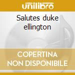Salutes duke ellington cd musicale di Dmp big band