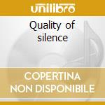 Quality of silence cd musicale di Davis Steve