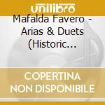 Arias and duets cd musicale di Mafalda Favero