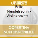 Violinkonzert cd musicale di Mendelssohn bartholdy f.