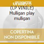(LP VINILE) Mulligan play mulligan lp vinile