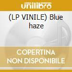 (LP VINILE) Blue haze lp vinile