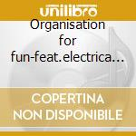 Organisation for fun-feat.electrica salsa cd musicale di Off