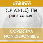 (LP VINILE) The paris concert lp vinile