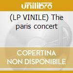 (LP VINILE) The paris concert lp vinile