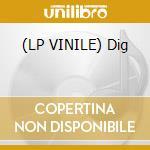 (LP VINILE) Dig lp vinile