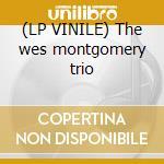 (LP VINILE) The wes montgomery trio lp vinile