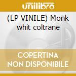 (LP VINILE) Monk whit coltrane lp vinile