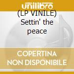 (LP VINILE) Settin' the peace lp vinile