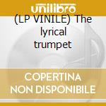 (LP VINILE) The lyrical trumpet lp vinile