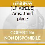 (LP VINILE) Ams..third plane lp vinile