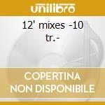 12' mixes -10 tr.- cd musicale di Koto