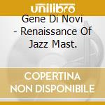 Gene Di Novi - Renaissance Of Jazz Mast. cd musicale