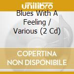 BLUES WHITH A FELLING cd musicale di Artisti Vari