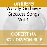 THE GREATEST SONG OF V.1 cd musicale di GUTHRIE WOODY