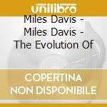 Davis miles the evolution of an...