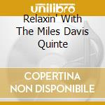 RELAXIN' WITH THE MILES DAVIS QUINTE cd musicale di DAVIS MILES