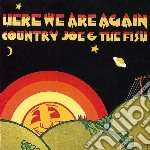 Here we are again cd musicale di Country joe & the fi