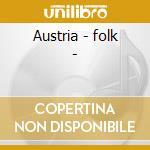 Austria - folk - cd musicale di Artisti Vari