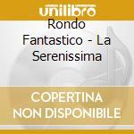 La serenissima cd musicale di Rondo' Veneziano